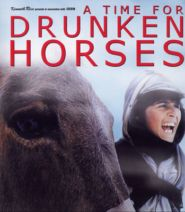 No Image for A TIME FOR DRUNKEN HORSES