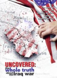 No Image for UNCOVERED: THE WHOLE TRUTH ABOUT THE IRAQ WAR
