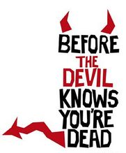 No Image for BEFORE THE DEVIL KNOWS YOU'RE DEAD