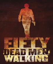 No Image for FIFTY DEAD MEN WALKING